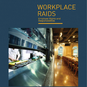 Workplace Raids: Employers Rights and Responsibilities