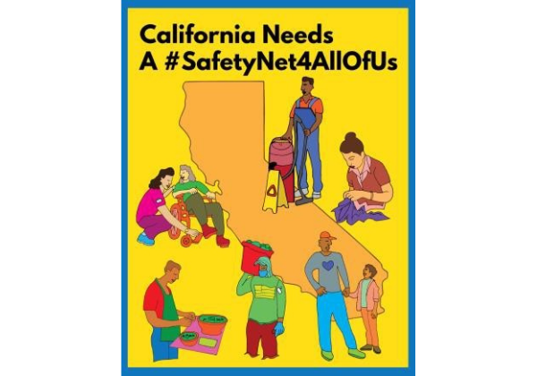 """Imaage of map of California with a series of 7 different sets of people of all walks of life around it, and a heading saying """"California Needs a Safetey Net For All of Us."""