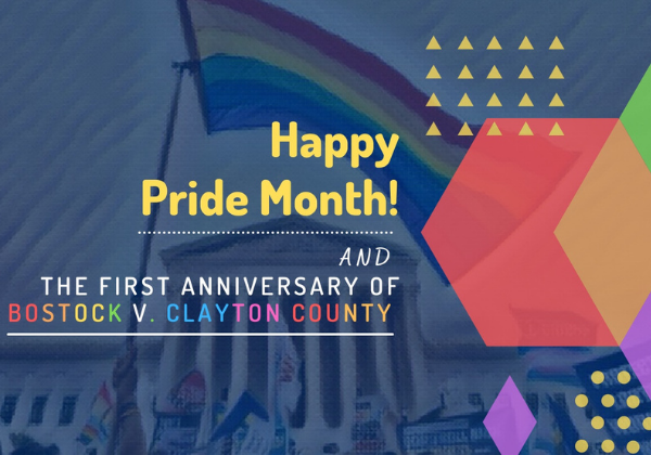 """Multi-colored Image saying """"Happy Pride month"""" - First Anniversary of Bostock v. Clayton Decision with flag in the background"""